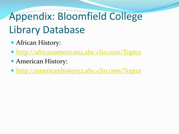 Appendix: Bloomfield College Library Database