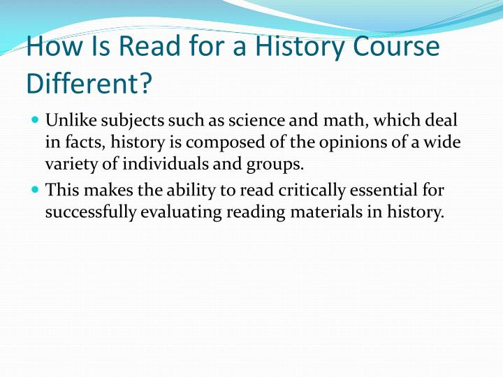 How is read for a history course different
