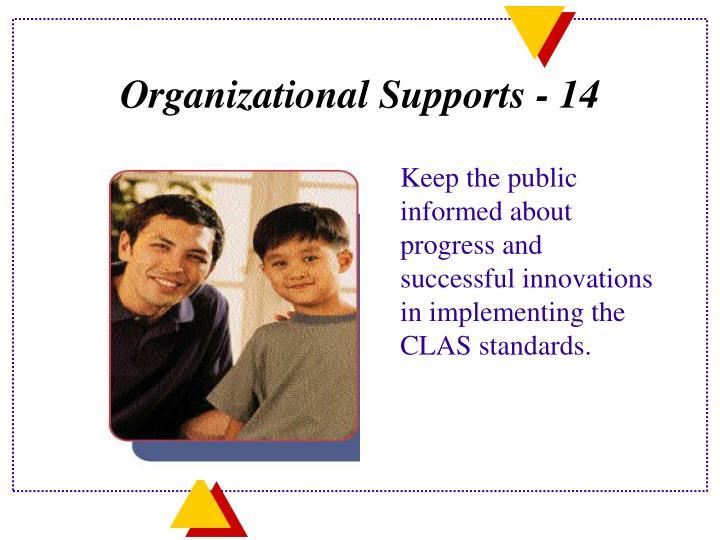 Organizational Supports - 14