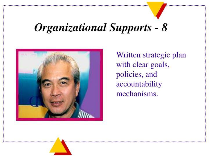 Organizational Supports - 8