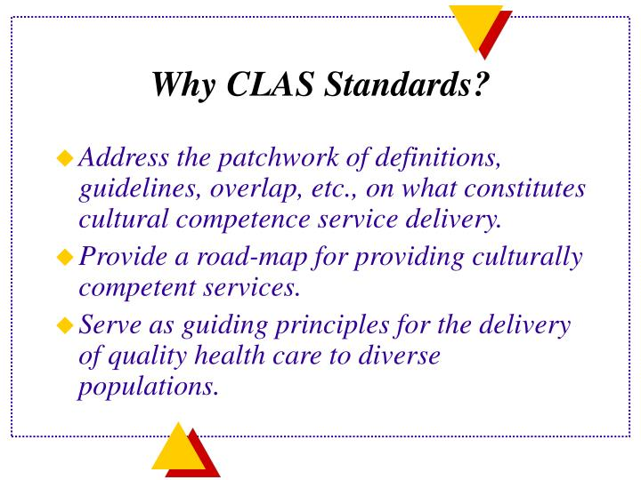 Why CLAS Standards?
