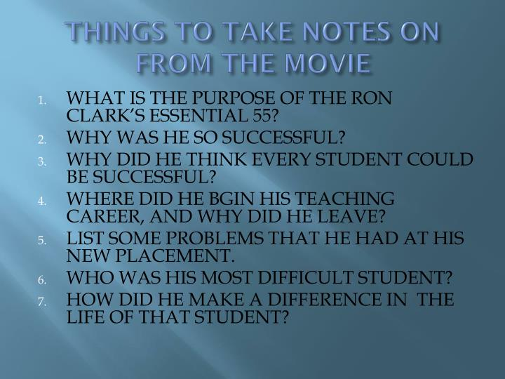 THINGS TO TAKE NOTES ON FROM THE MOVIE