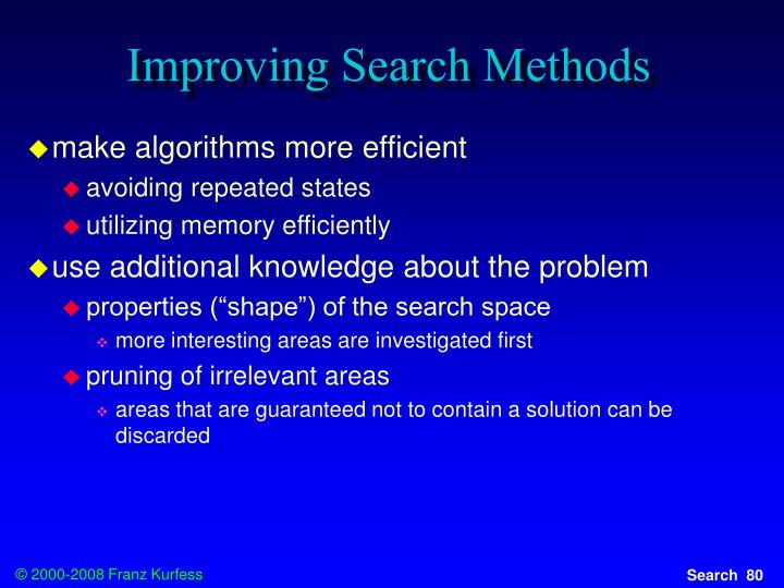 Improving Search Methods