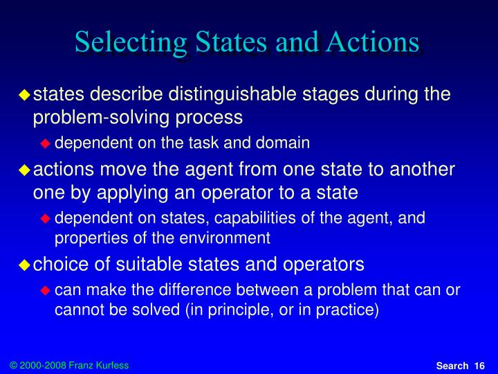 Selecting States and Actions