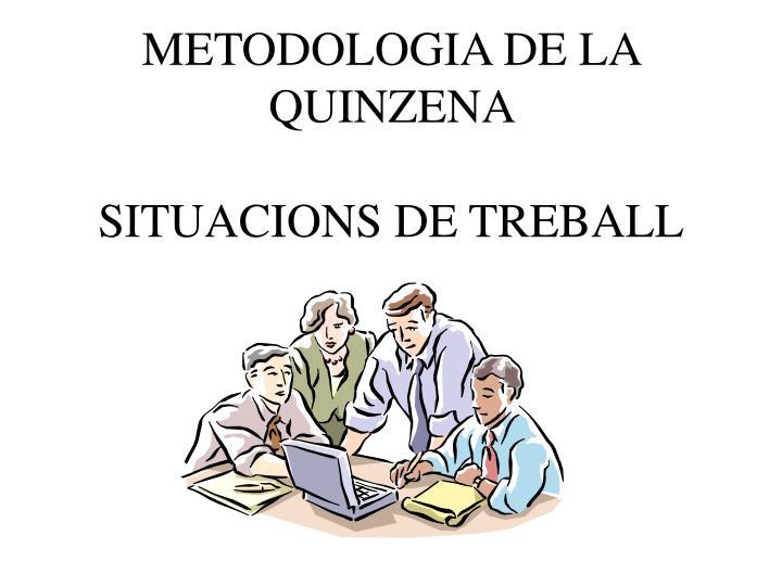 METODOLOGIA DE LA QUINZENA