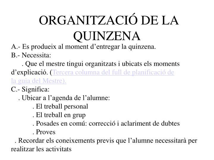 ORGANITZACIÓ DE LA QUINZENA