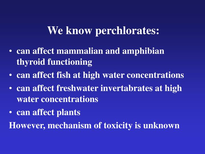 We know perchlorates:
