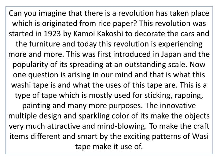 Can you imagine that there is a revolution has taken place which is originated from rice paper? This revolution was started in 1923 by