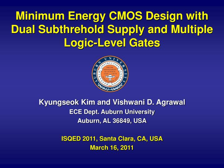 Minimum energy cmos design with dual subthrehold supply and multiple logic level gates