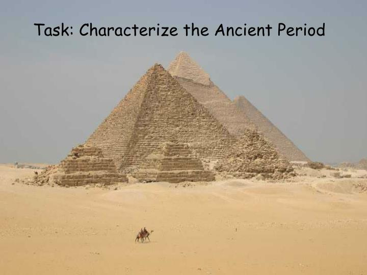 Characterize the Ancient Period