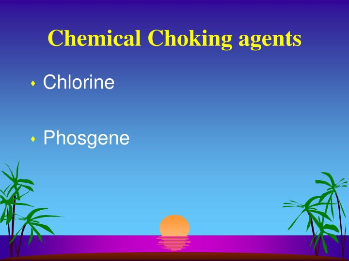 Chemical Choking agents