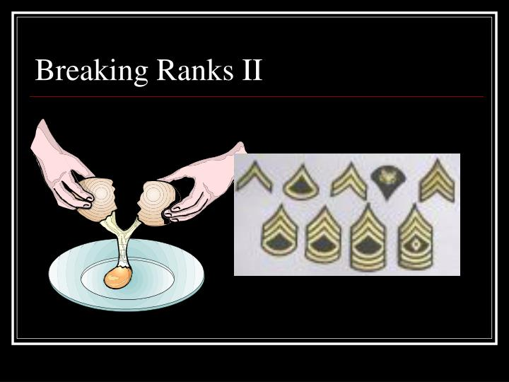 Breaking ranks ii
