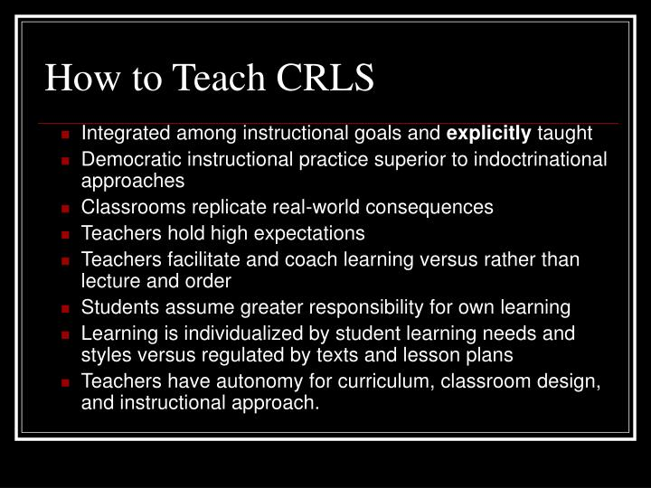 How to Teach CRLS