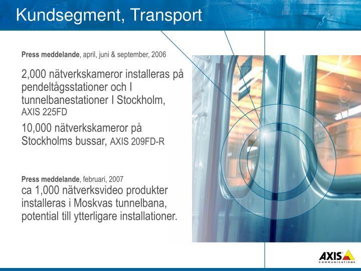 Kundsegment, Transport