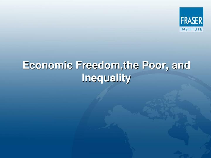 Economic Freedom,the Poor, and
