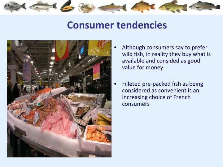 Consumer tendencies