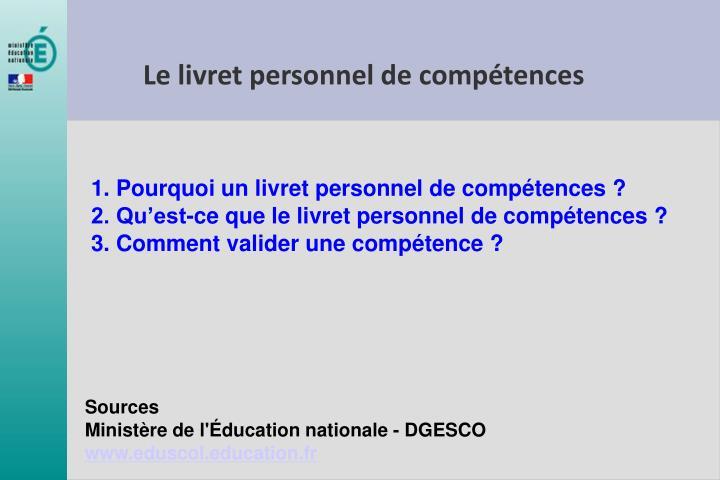 1. Pourquoi un livret personnel de compétences ?