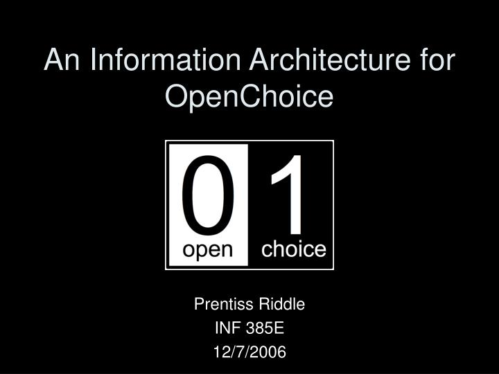 An information architecture for openchoice