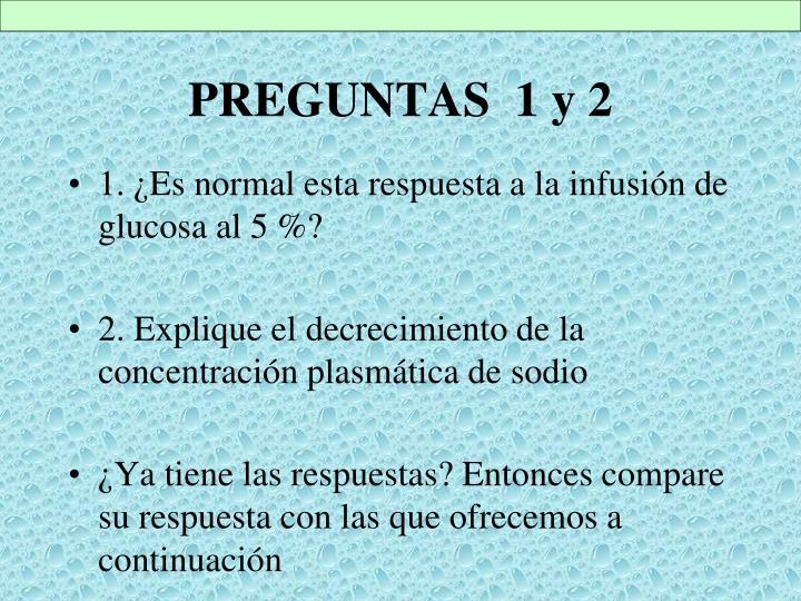 PREGUNTAS  1 y 2