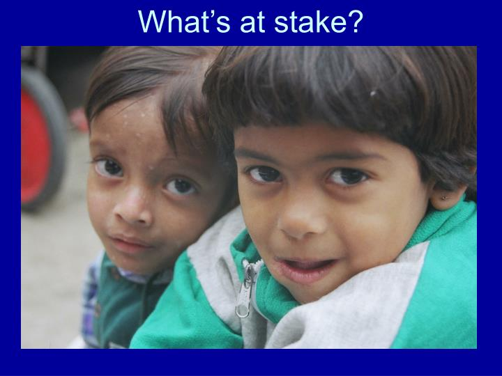 What's at stake?