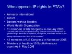 who opposes ip rights in fta s