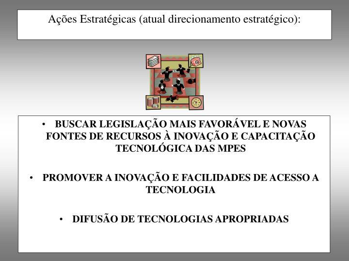 BUSCAR LEGISLAÇÃO MAIS FAVORÁVEL E NOVAS FONTES DE RECURSOS À INOVAÇÃO E CAPACITAÇÃO TECNOLÓGICA DAS MPES