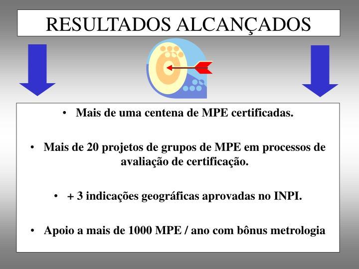 Mais de uma centena de MPE certificadas.