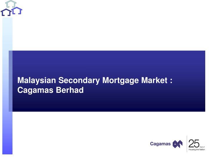 Malaysian Secondary Mortgage Market :