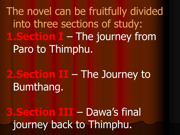 The novel can be fruitfully divided into three sections of study:
