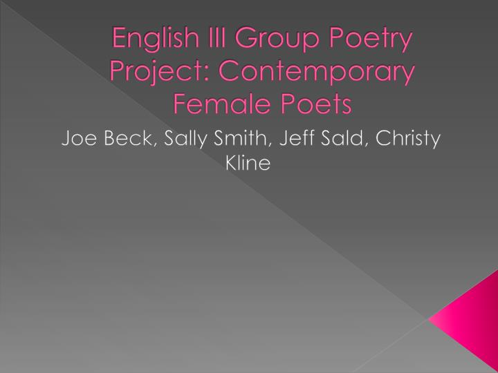 English III Group Poetry Project: Contemporary Female Poets