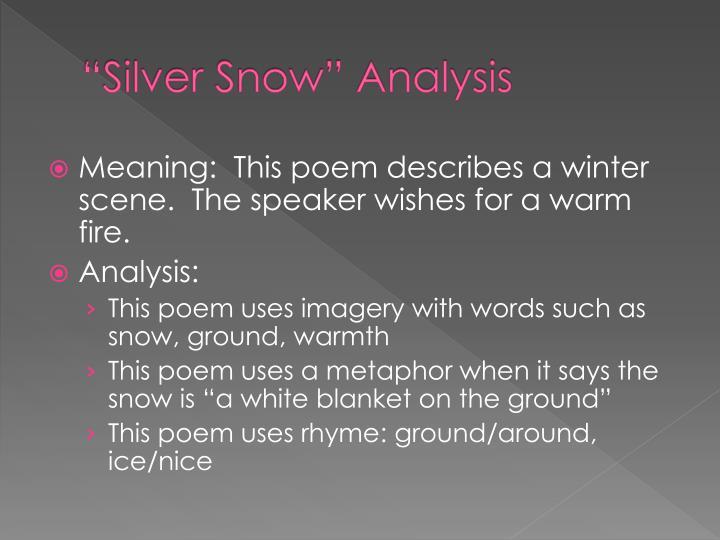 """""""Silver Snow"""" Analysis"""