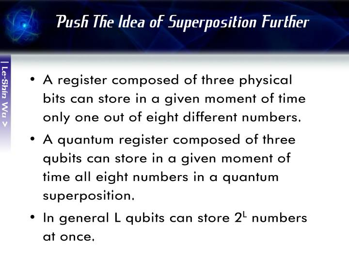 Push The Idea of Superposition Further