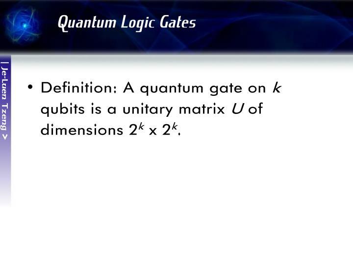 Quantum Logic Gates
