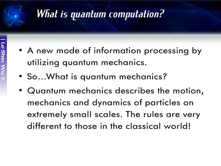 What is quantum computation?