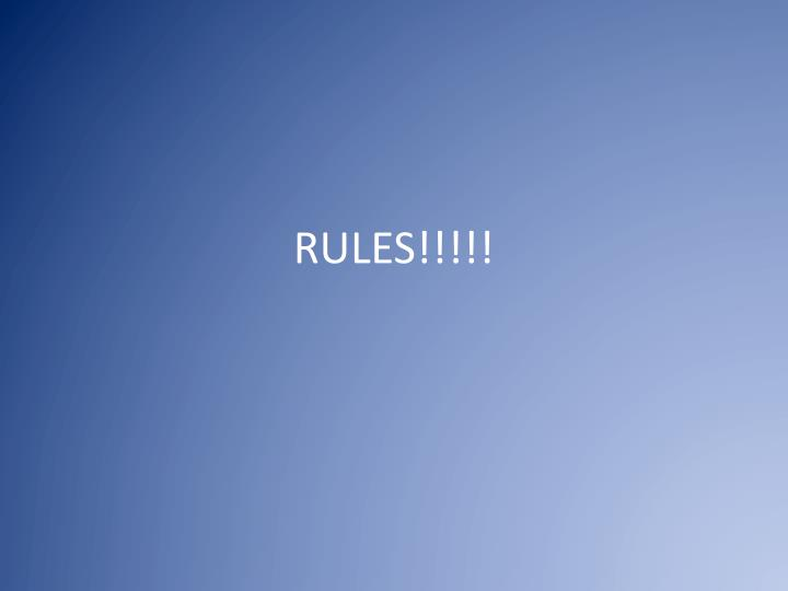 RULES!!!!!