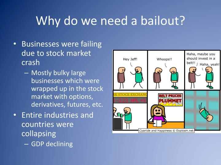 Why do we need a bailout