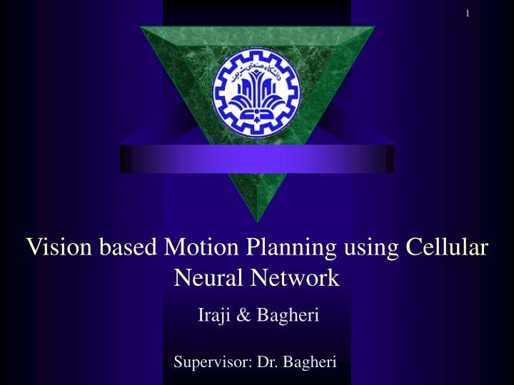 Vision based motion planning using cellular neural network