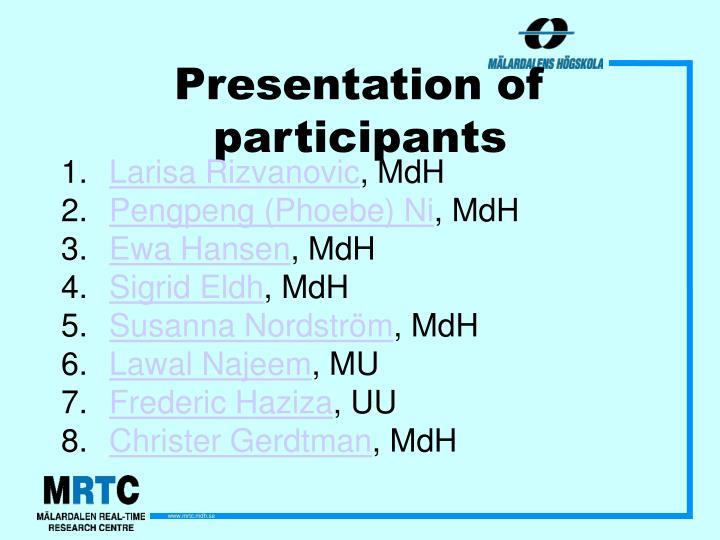 Presentation of participants