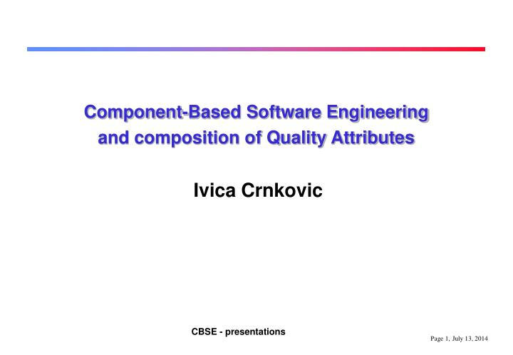 Component based software engineering and composition of quality attributes