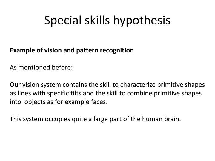 Special skills hypothesis