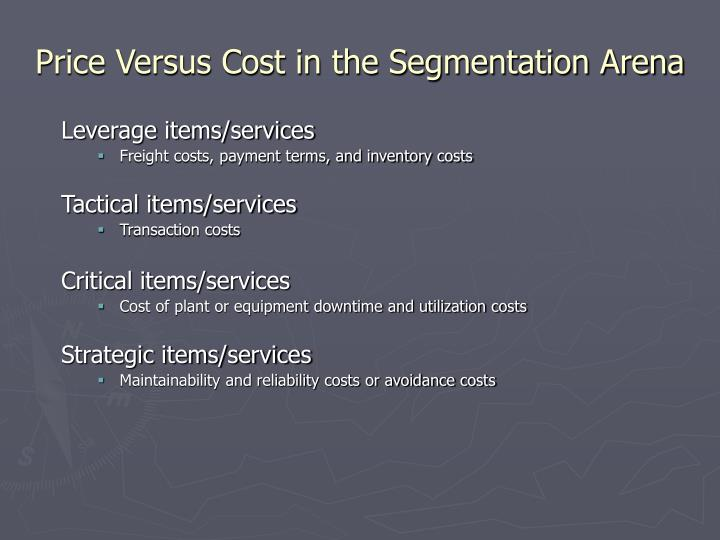 Price versus cost in the segmentation arena