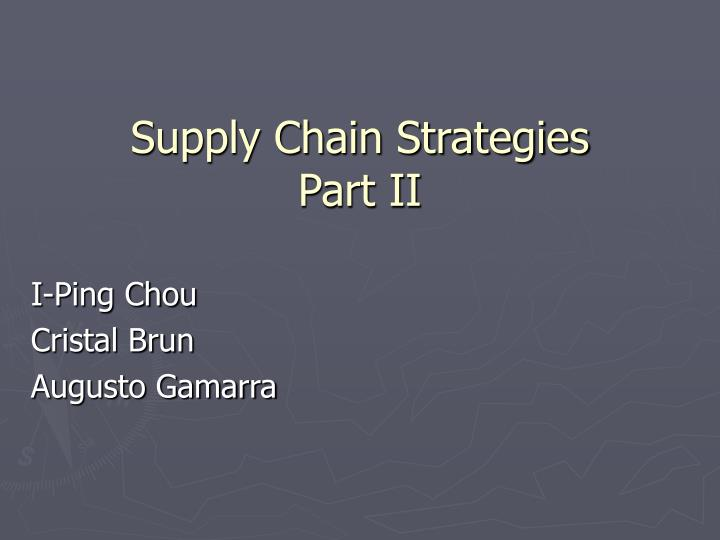 Supply chain strategies part ii