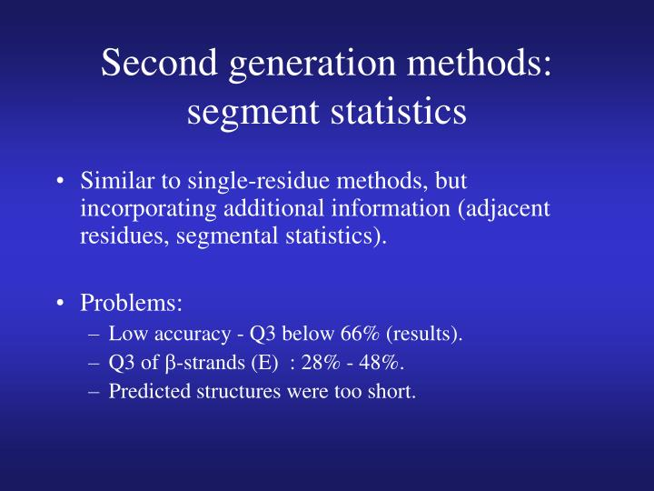 Second generation methods: segment statistics