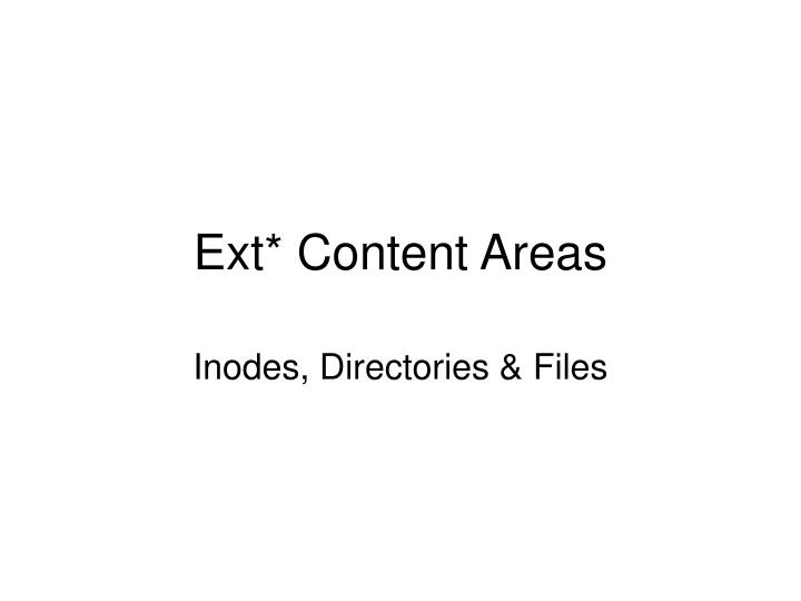 Ext* Content Areas