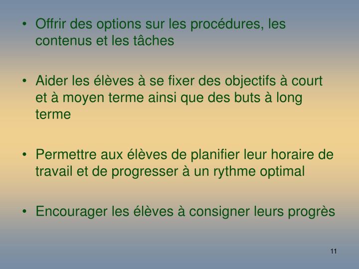 Offrir des options sur les procédures, les contenus et les tâches