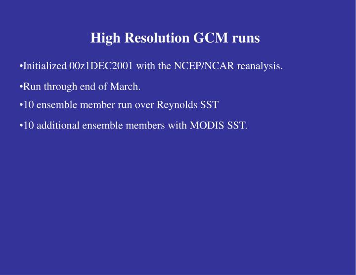 High Resolution GCM runs