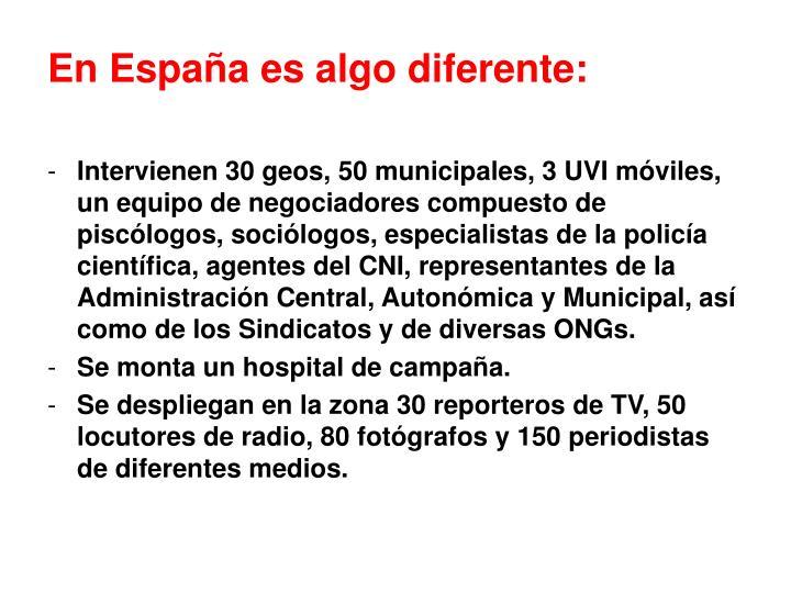En España es algo diferente:
