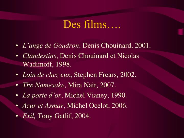 Des films….