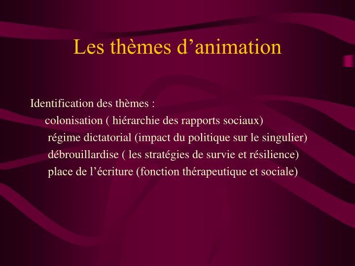 Les thèmes d'animation