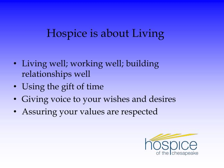 Hospice is about Living